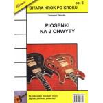 Gitara krok po kroku 2 - piosenki na 2 chwyty